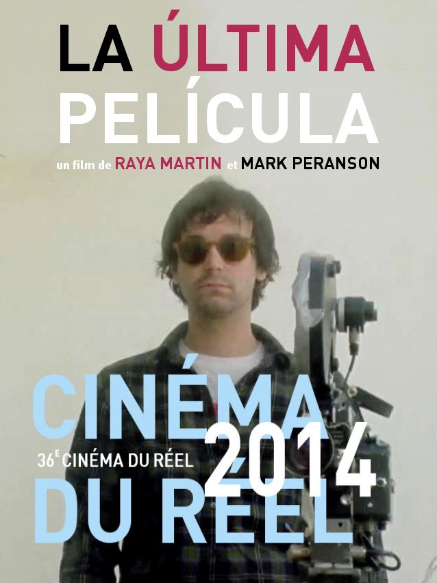 La última película | Martin, Raya (Réalisateur)