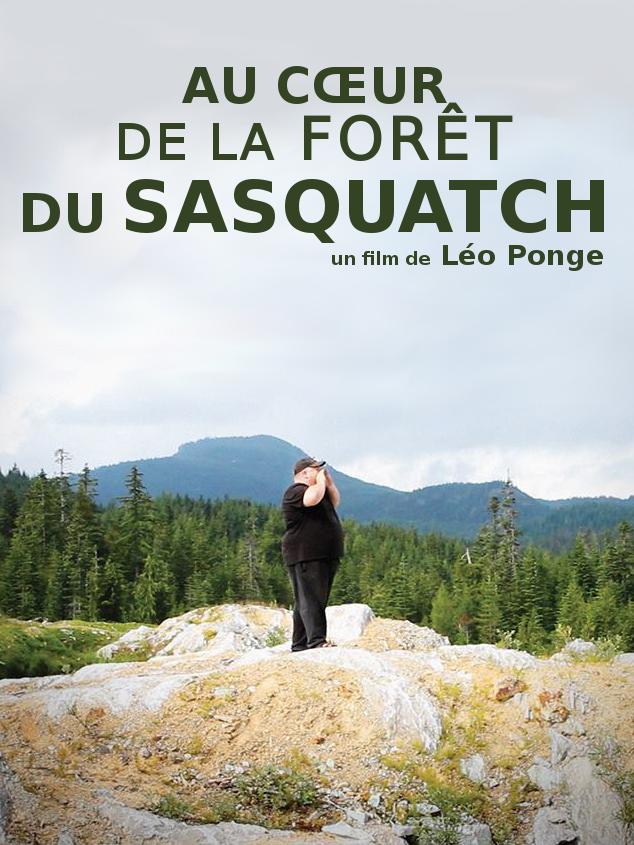 Au coeur de la forêt du Sasquatch | Ponge, Léo (Réalisateur)
