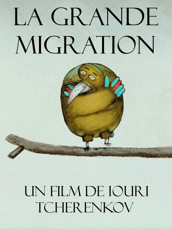 La Grande migration | Tcherenkov, Iouri (Réalisateur)