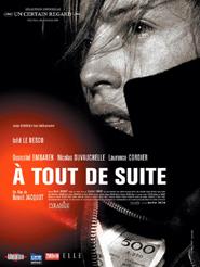 À tout de suite | Jacquot, Benoît (Réalisateur)