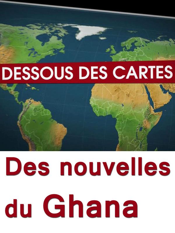 Le Dessous des cartes - Des nouvelles du Ghana | Ozil, Didier (Réalisateur)
