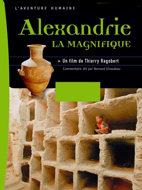 Alexandrie, la magnifique | Ragobert, Thierry (Réalisateur)