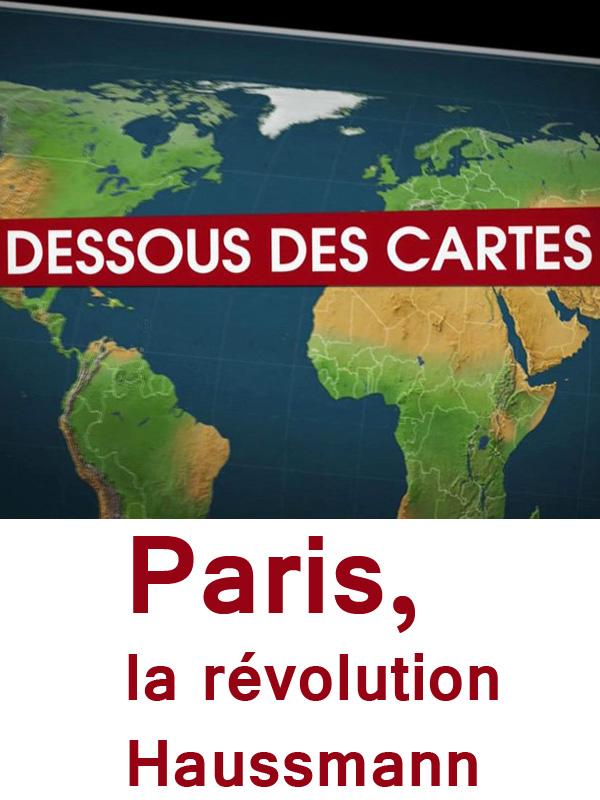 Dessous des cartes - Paris, la révolution Haussmann |