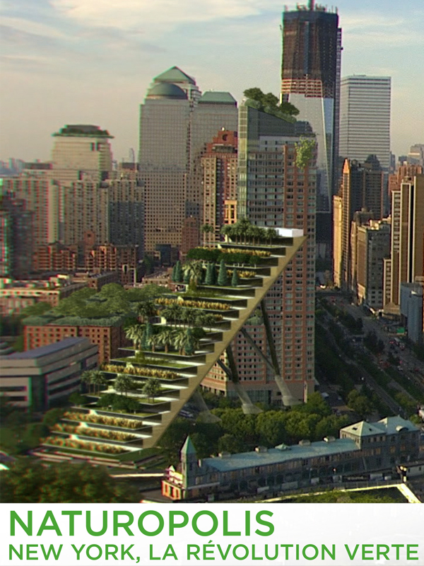 Naturopolis - New York, la révolution verte | Guerrini, Bernard (Réalisateur)