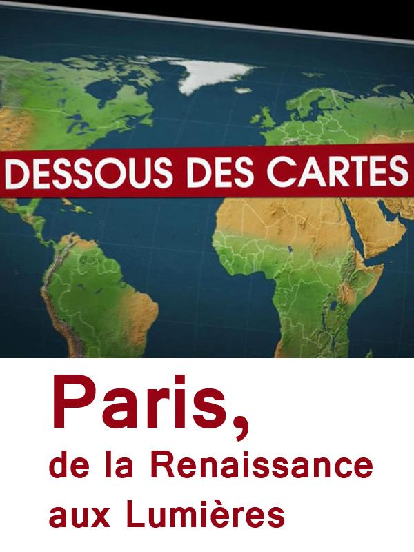 Dessous des cartes - Paris, de la renaissance aux lumières | Victor, Jean-Christophe (Réalisateur)