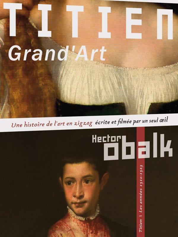 Grand'Art - Titien | Obalk, Hector (Réalisateur)