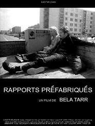 Rapports préfabriqués | Tarr, Béla (Réalisateur)