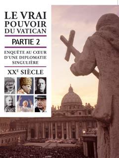Le vrai pouvoir du Vatican 2/2 | Michel Meurice, Jean (Réalisateur)