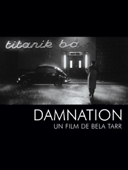 Damnation | Tarr, Béla (Réalisateur)