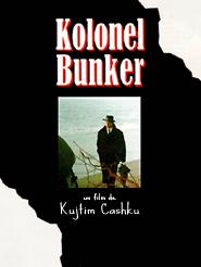 Kolonel Bunker | Cashku, Kujtim (Réalisateur)