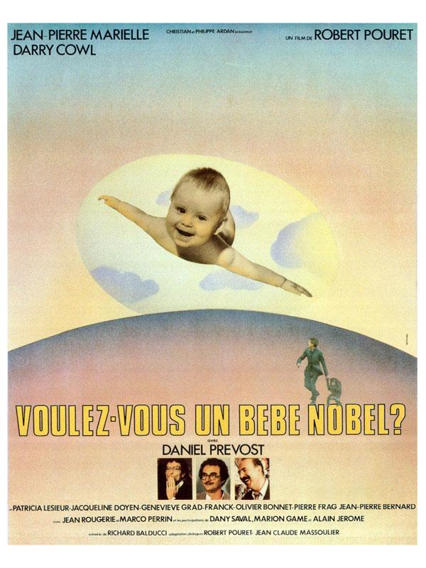 Voulez-vous un bébé Nobel ? | Pouret, Robert (Réalisateur)