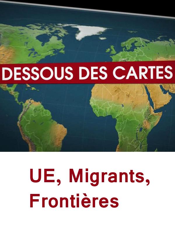 Dessous des cartes - UE, migrants, frontières | Victor, Jean-Christophe (Réalisateur)