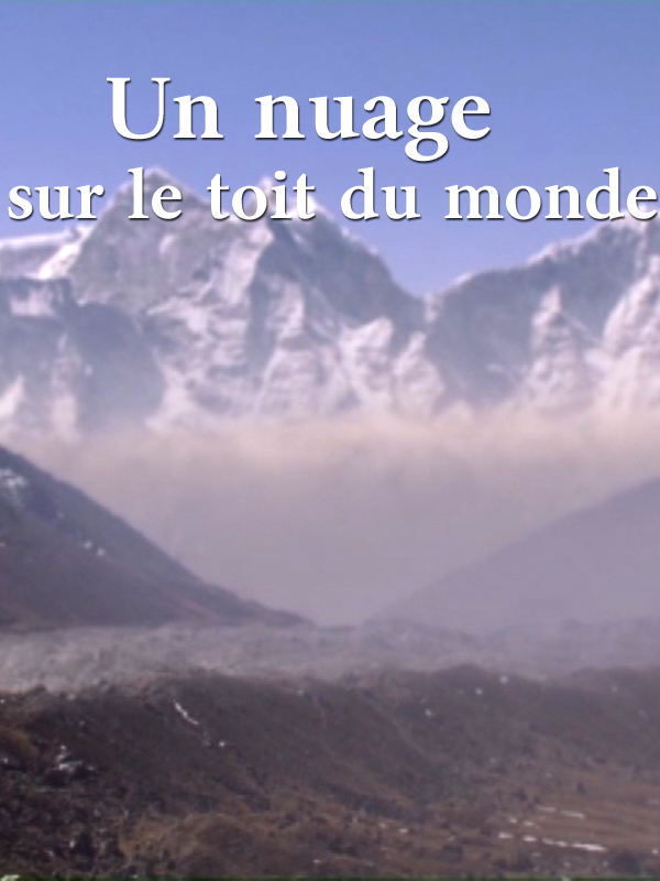 Un nuage sur le toit du monde | Moreau, Agnès (Réalisateur)