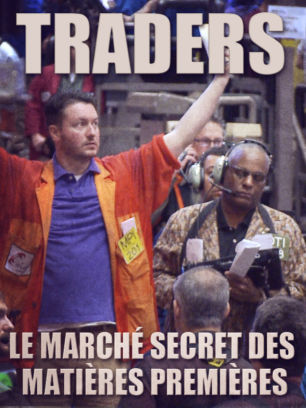 Traders - Le marché secret des matières premières | Boris Et Jean Crépu, Jean-pierre (Réalisateur)