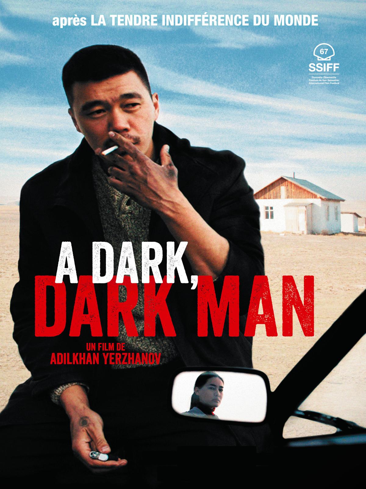 A Dark, Dark Man | Yerzhanov, Adilkhan (Réalisateur)