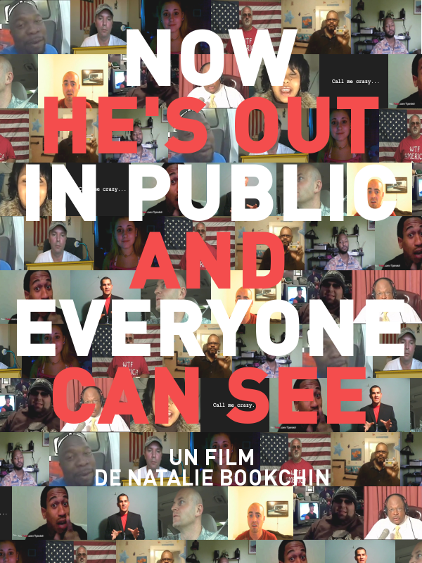Now he's out in public and everyone can see | Bookchin, Natalie (Réalisateur)