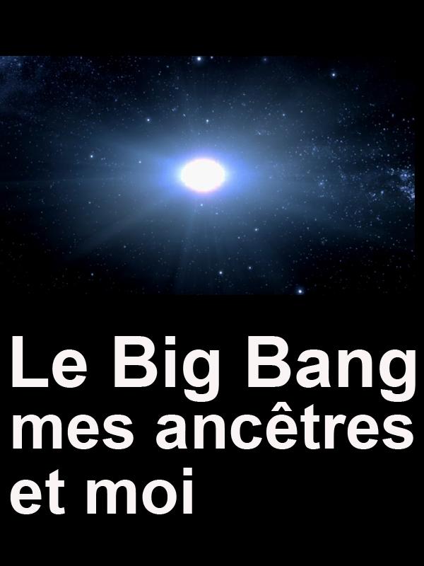 Le Big bang, mes ancètres et moi | Guerin Et Emmanuel Leconte, Franck (Réalisateur)