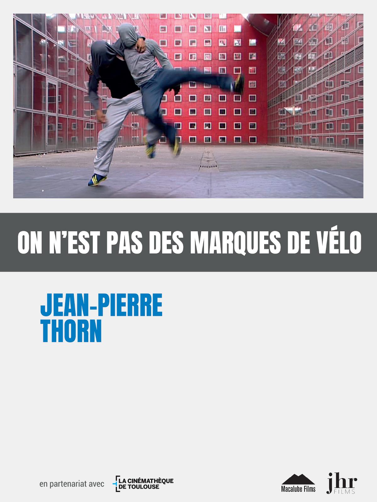 On n'est pas des marques de vélo | Thorn, Jean-Pierre (Réalisateur)