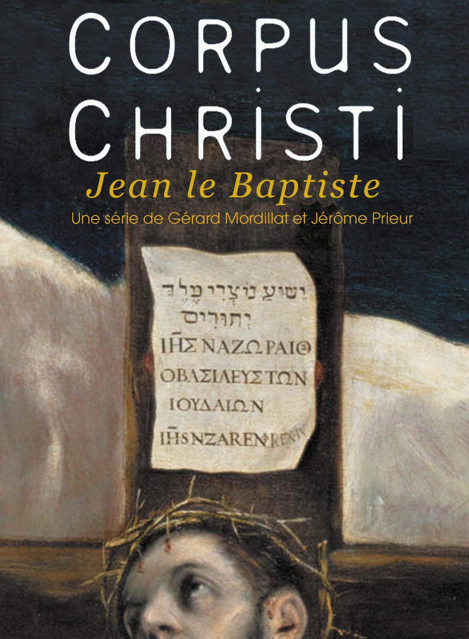 Corpus Christi - Jean Le Baptiste | Mordillat, Gérard (Réalisateur)