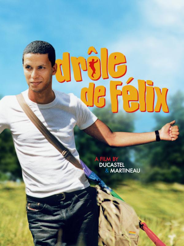 Drôle de Félix   Martineau, Jacques (Réalisateur)