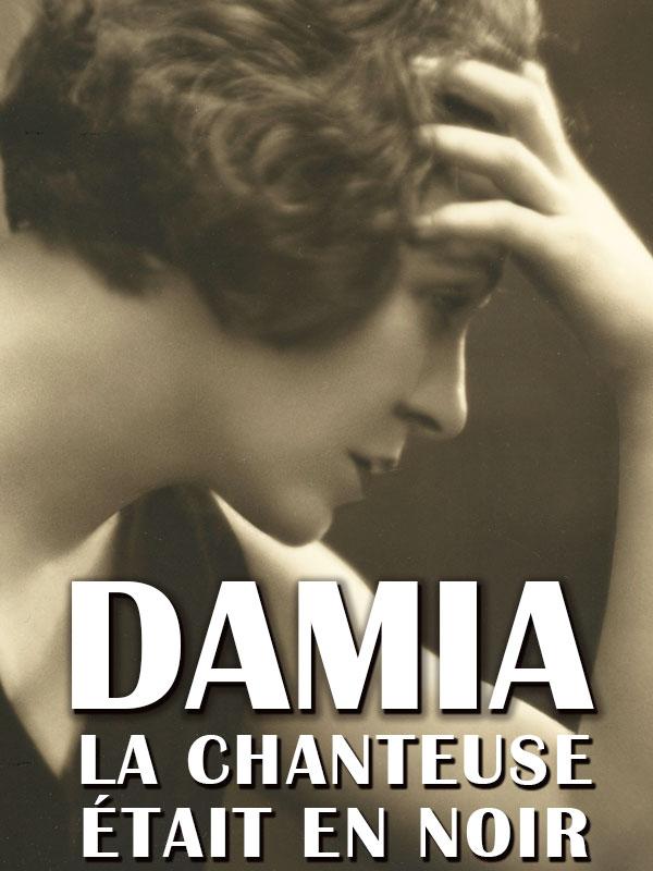 Damia, la chanteuse était en noir | Wrona, Carole (Réalisateur)