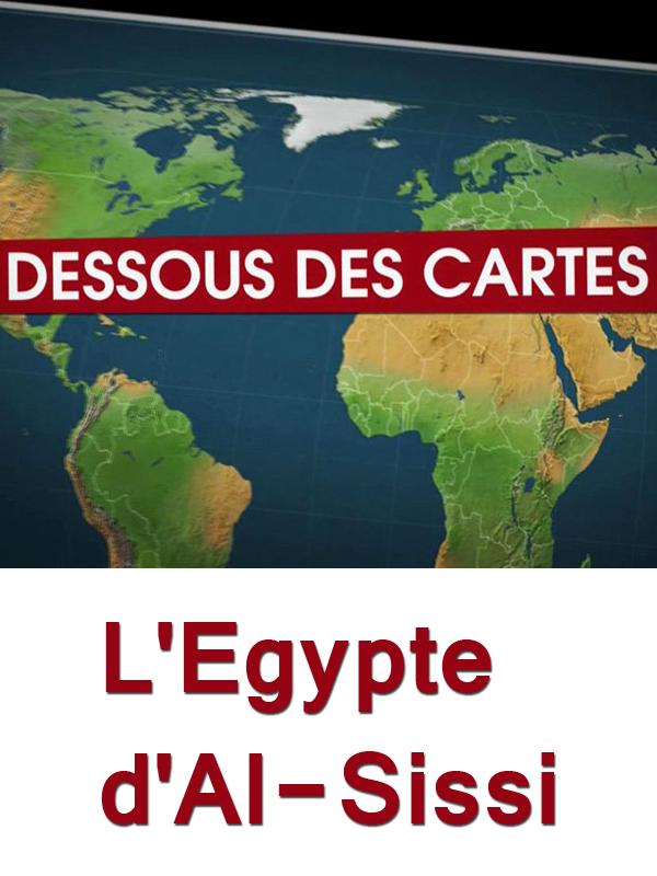 Dessous des cartes - L'Egypte d'Al-Sissi | Victor, Jean-Christophe (Réalisateur)