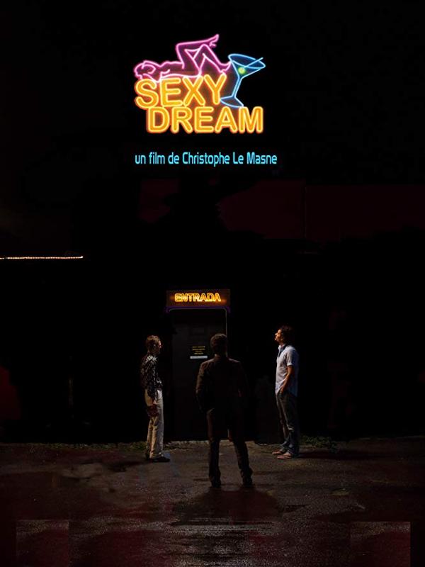 Sexy Dream | Le Masne, Christophe (Réalisateur)