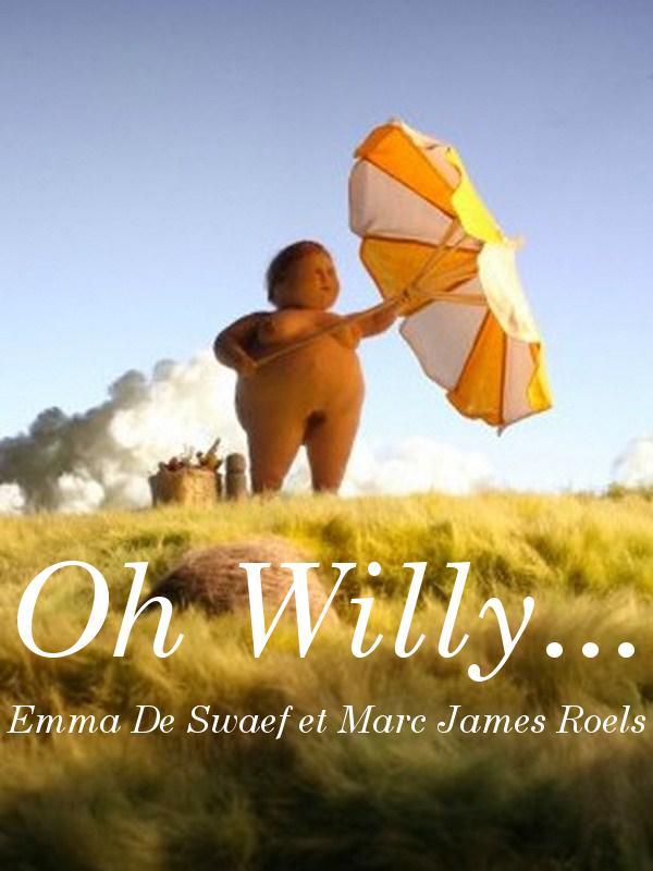 Oh Willy... | De Swaef, Emma (Réalisateur)