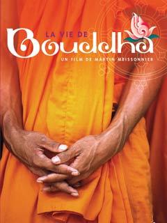 La vie de Bouddha | Meissonnier, Martin (Réalisateur)
