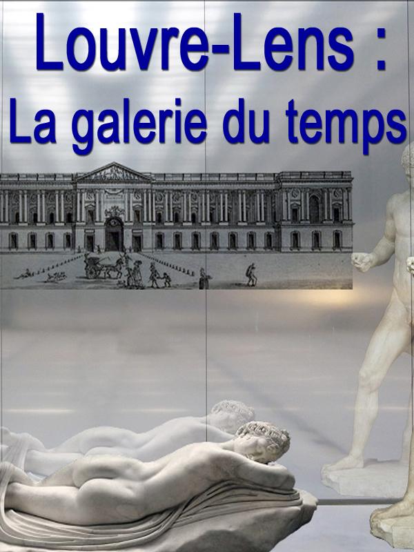 Louvre-Lens : La galerie du temps | Gaumnitz, Michael (Réalisateur)