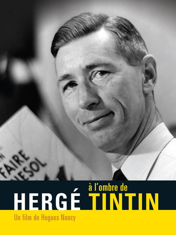 Hergé, à l'ombre de Tintin | Nancy, Hugues (Réalisateur)