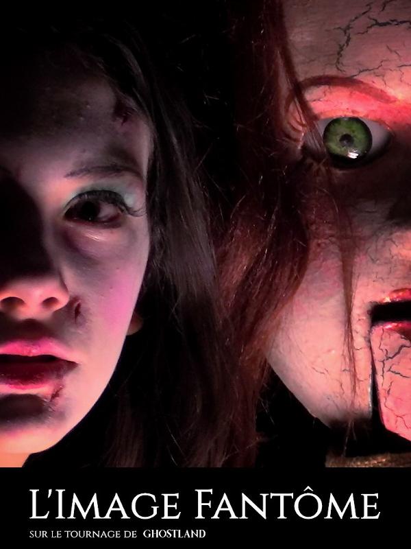 L'image Fantôme - Sur le tournage de Ghostland | Sausse, Thierry (Réalisateur)