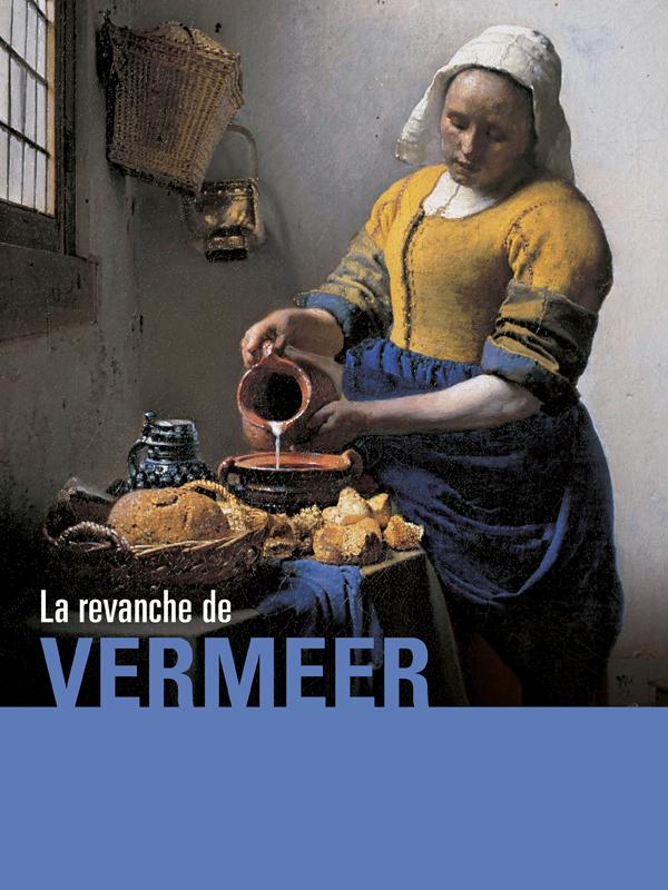 La revanche de Vermeer | Cottet Et Guillaume Cottet, Jean-pierre (Réalisateur)