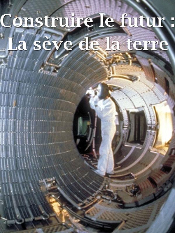 Construire le futur : la sève de la terre | Rouvieres, Christophe (Réalisateur)