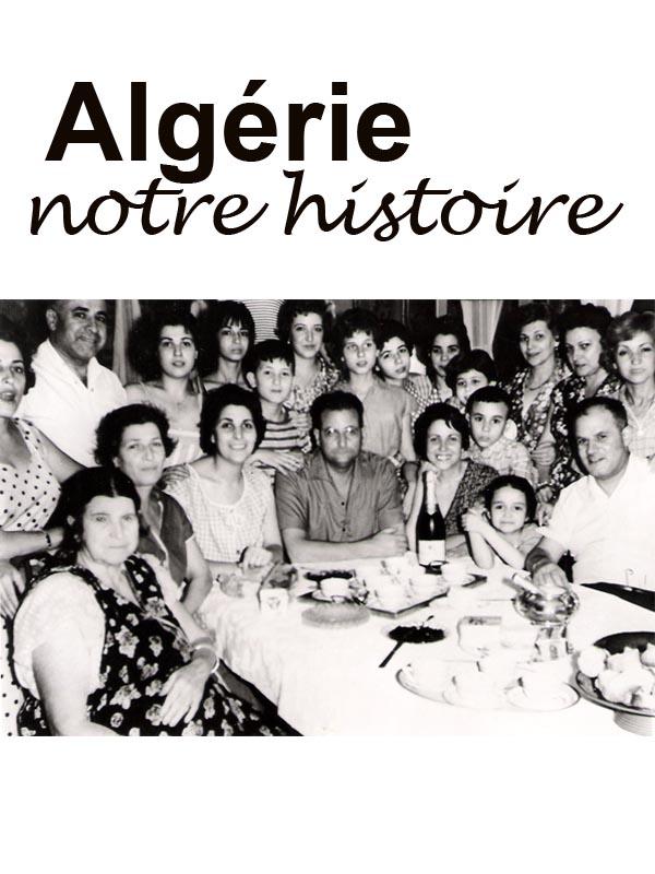 Algérie, notre histoire |