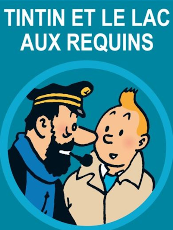 Tintin et le lac aux requins | Leblanc, Raymond (Réalisateur)