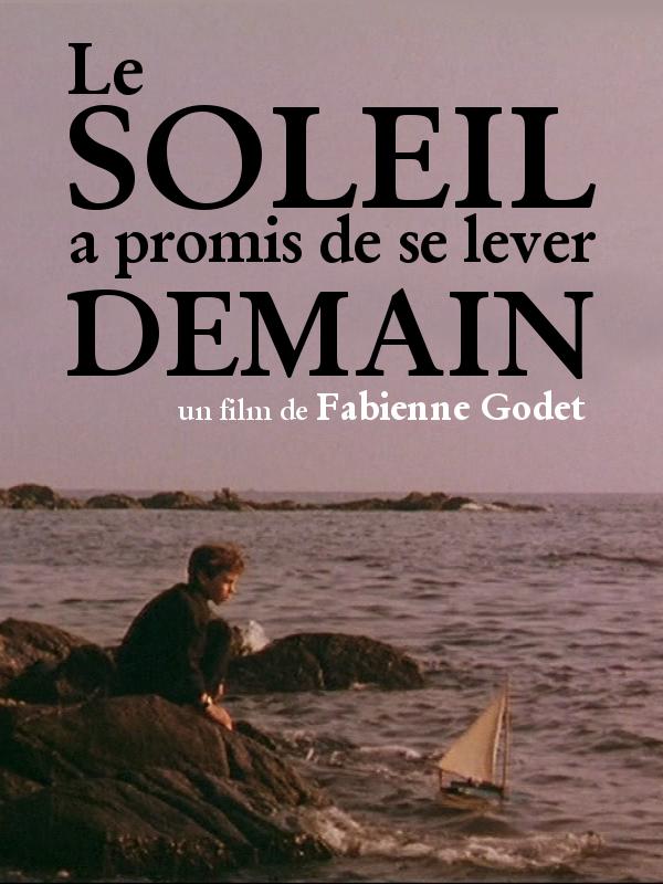 Le Soleil a promis de se lever demain | Godet, Fabienne (Réalisateur)