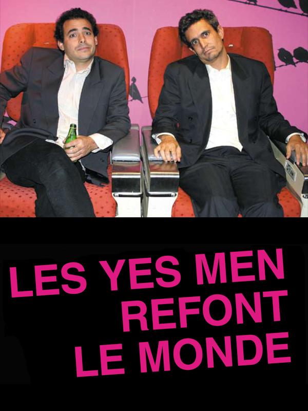 Les Yes Men refont le monde | Bichlbaum, Andy (Réalisateur)