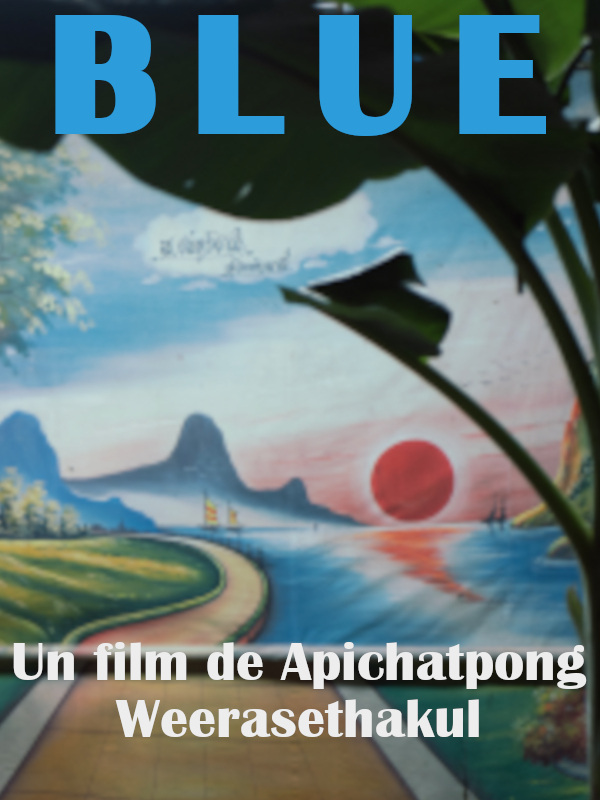 Blue | Weerasethakul, Apichatpong (Réalisateur)
