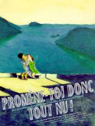 Promène-toi donc tout nu ! | Mouret, Emmanuel (Réalisateur)
