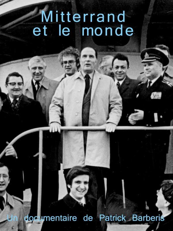 Mitterrand et le monde | Barberis, Patrick (Réalisateur)