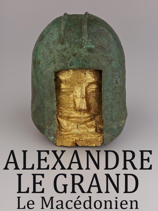 Alexandre Le Grand - Le Macédonien | George, Bernard (Réalisateur)