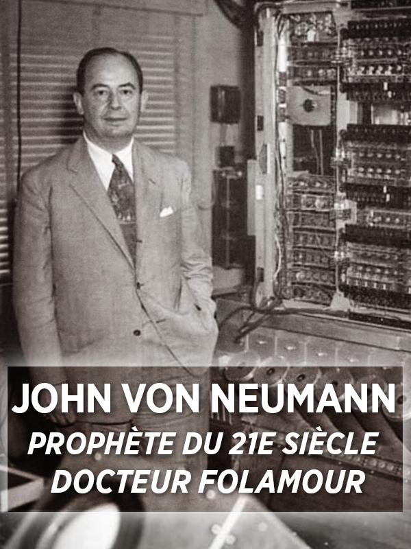 John von Neumann, prophète du 21ème siècle | Calderon, Philippe (Réalisateur)