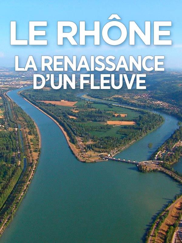 Le Rhône, la renaissance d'un fleuve | Parisot, Claude-Julie (Réalisateur)