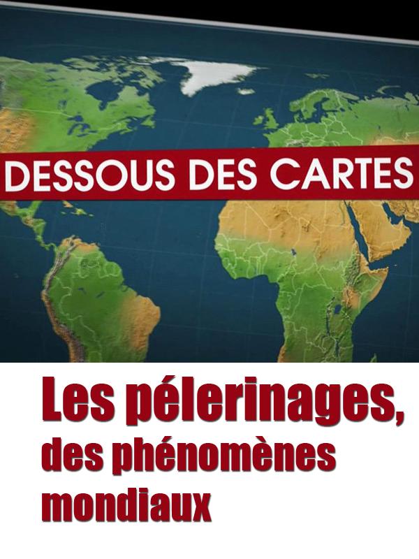 Dessous des Cartes - Les pélerinages, des phénomènes mondiaux | Victor, Jean-Christophe (Réalisateur)