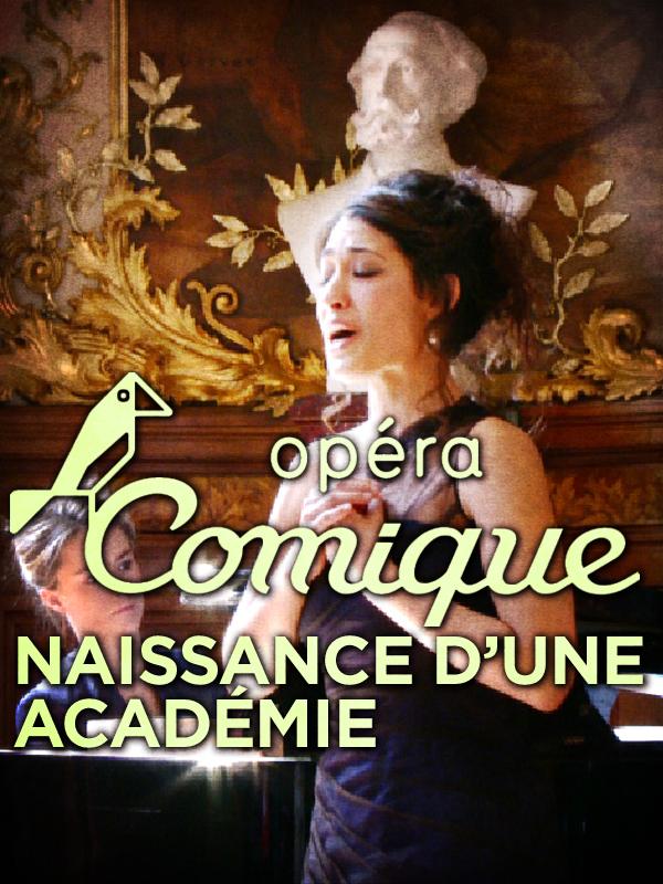 Opéra comique, naissance d'une académie | Laine, Rémi (Réalisateur)