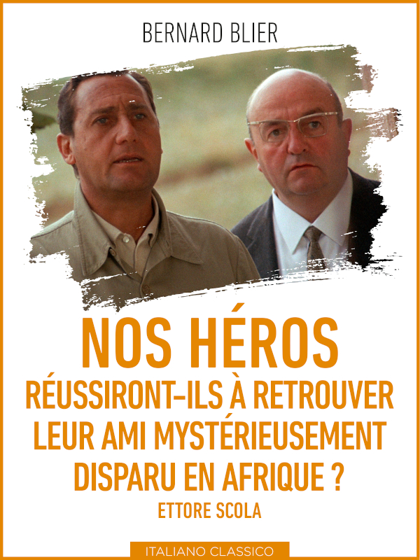 Nos héros réussiront-ils à retrouver leur ami mystérieusement disparu en Afrique ? | Scola, Ettore (Réalisateur)