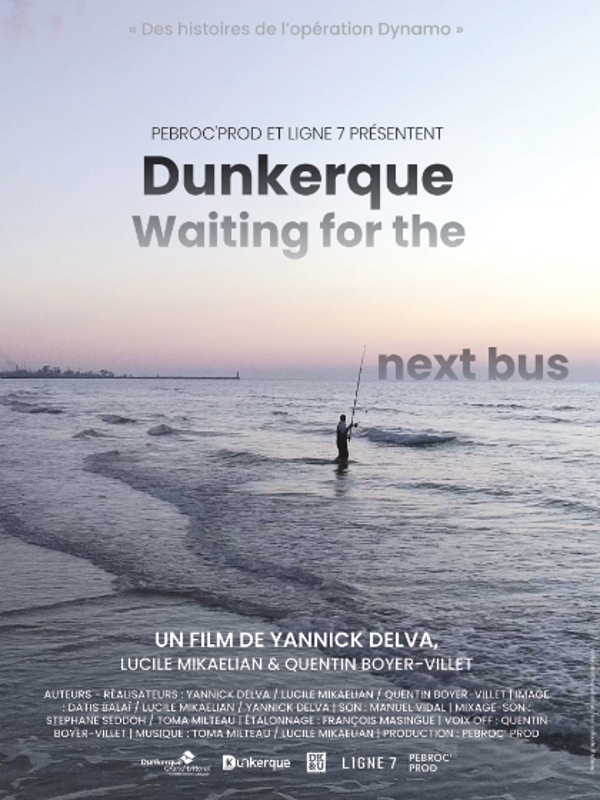 Dunkerque, Waiting for the Next Bus | Delva, Yannick (Réalisateur)