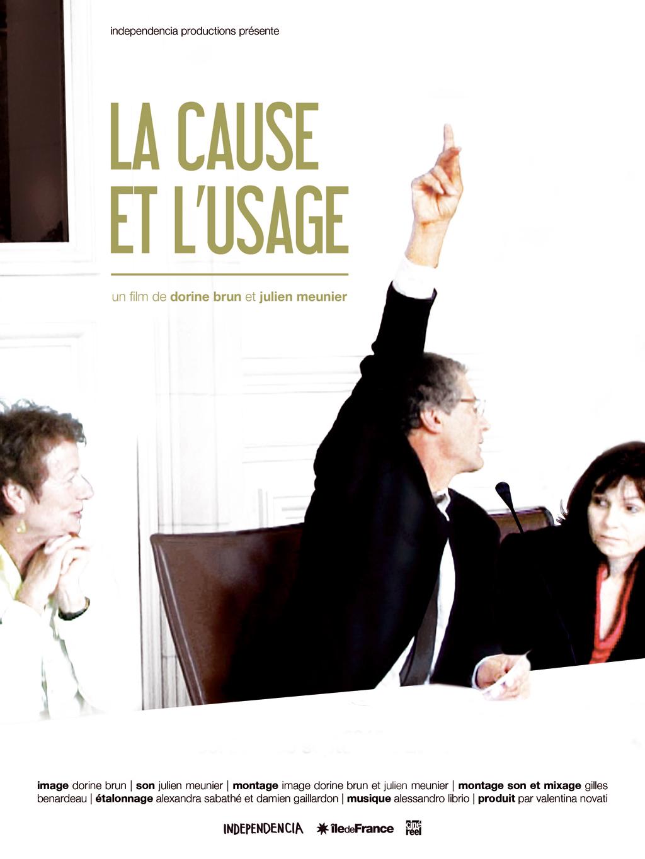 La Cause et l'usage | Meunier, Julien (Réalisateur)
