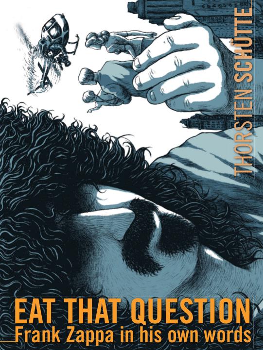 Eat That Question: Frank Zappa in His Own Words   Schütte, Thorsten (Réalisateur)